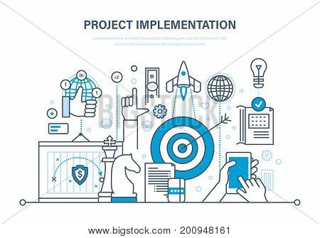 Project implementation. Create of concept of project, business planning and marketing research, development strategy, seo in social networks. Illustration thin line design of vector doodles.