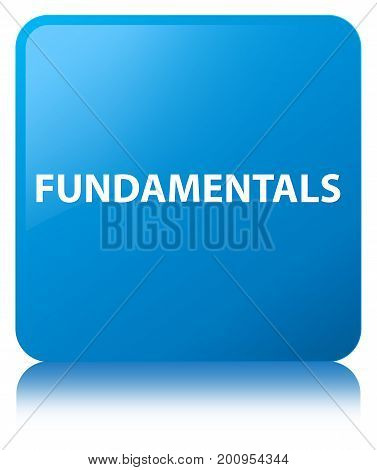 Fundamentals Cyan Blue Square Button
