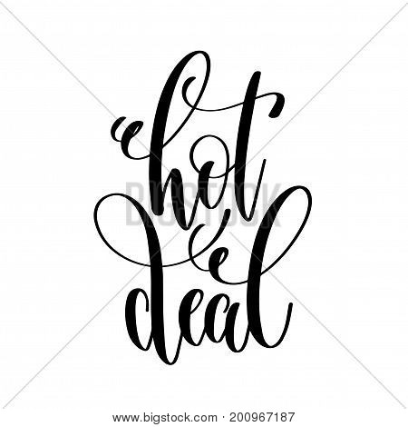 hot deal - black and white hand lettering inscription to black friday and cyber monday deals design, promotional banner template, calligraphy vector illustration