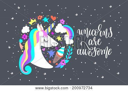 unicorns are awesome - art poster with unicorn, ice cream, rainbow, crown and stars, calligraphy vector illustration