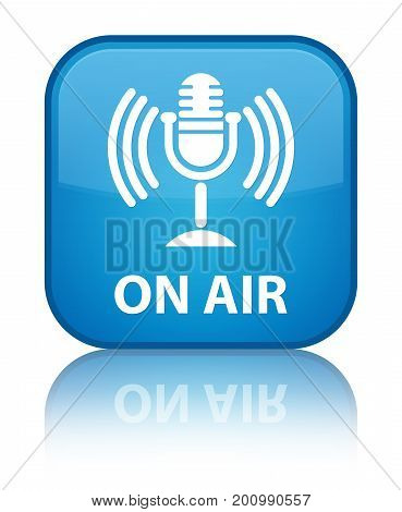 On Air (mic Icon) Special Cyan Blue Square Button