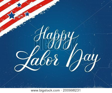 Happy Labor day vector lettering and texture background template with flag, September 7th, United state of America, American Labor day design. Labor Day poster, banner, greeting card design