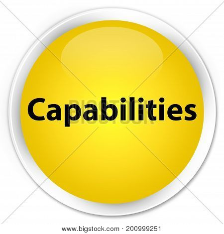 Capabilities Premium Yellow Round Button