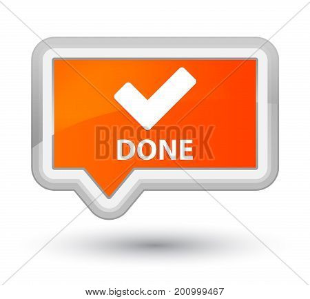 Done (validate Icon) Prime Orange Banner Button