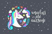 unicorns are awesome - art poster with unicorn, ice cream, rainbow, crown and stars, calligraphy vector illustration poster