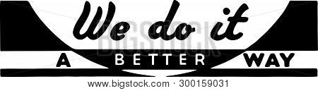 We Do It A Better Way - Retro Ad Art Banner