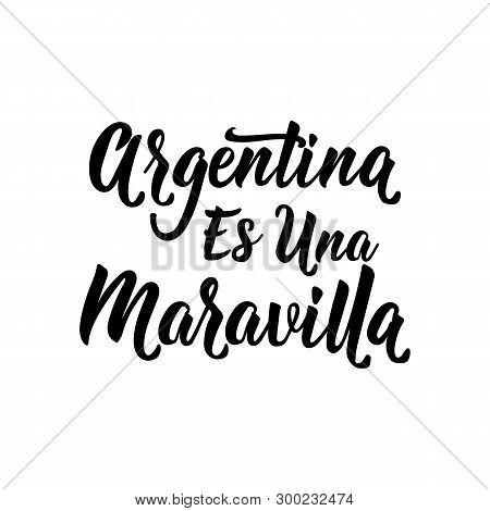 Text In Spanish: Argentina Is A Wonder. Vector Illustration. Design Concept Banner, Card. Argentina