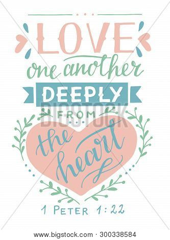 Hand Lettering With Bible Verse Love One Another Deeply From The Heart.