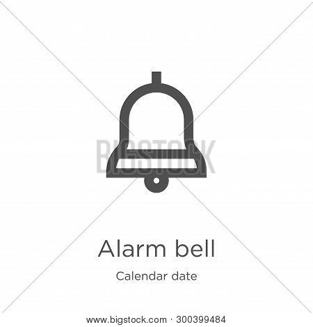 Alarm Bell Icon Isolated On White Background From Calendar Date Collection. Alarm Bell Icon Trendy A