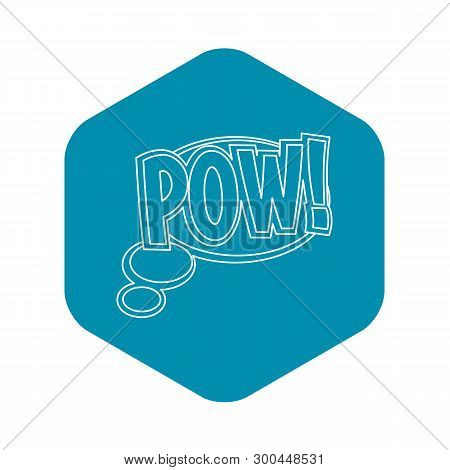 Pow, Speech Bubble Icon. Outline Illustration Of Pow, Speech Bubble Vector Icon For Web