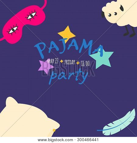 Vector Illustration With Sleeping Mask, Sheep, Feather, Pillow And Inscription Pajama Party In Brigh