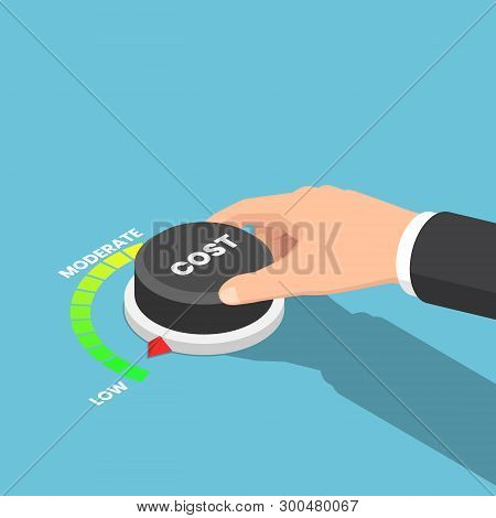 Flat 3d Isometric Businessman Hand Turn Cost Dial To Low Position. Cost Reduction Management Concept
