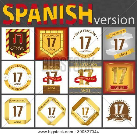 Spanish Set Of Number Seventeen Years (17 Years) Celebration Design. Anniversary Number Template Ele