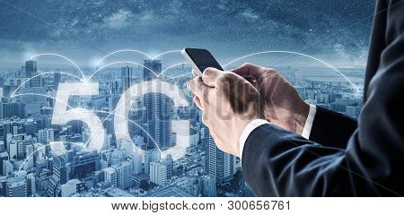 Internet Networking, 5g Internet And Wireless Technology. Businessman Using Mobile Smart Phone In Th