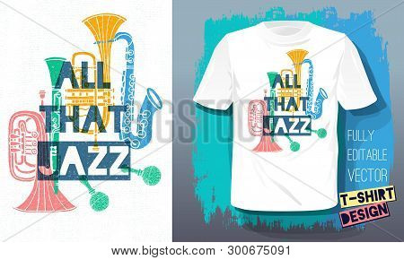 All That Jazz Lettering Slogan Retro Sketch Style Musical Instruments Saxophone, Trumpet, Clarinet,