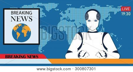 Robot Android Breaking Hot News Anchor Or Cyber Newscaster, Artificial Intelligence Computer Machine