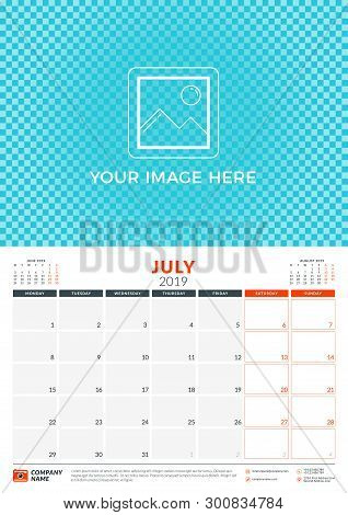 Wall Calendar Planner Template For 2019 Year. July 2019. Week Starts On Monday. Vector Illustration