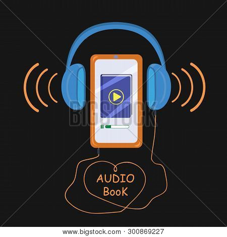 Audio Book. Listen E-books. Listening And Learning Electronic Library. Vector Illustration