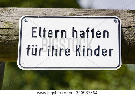 Eltern Haften Für Ihre Kinder In German Language Means - Parents Are Responsible For Their Children