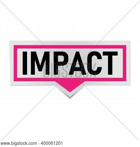 Pink Impact Banner Sign. Impact Speech Bubble Label.