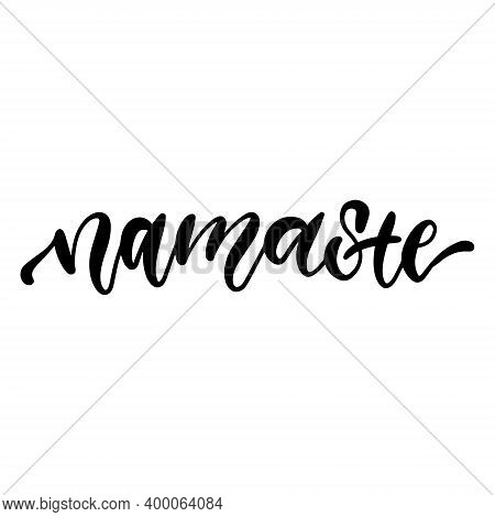Hand Drawn Namaste Lettering Quote. Hello In Hindi. Ink Illustration. Hand Drawn Text Isolated On Wh