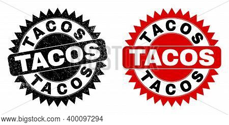 Black Rosette Tacos Stamp. Flat Vector Distress Seal Stamp With Tacos Text Inside Sharp Rosette, And