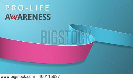 Realistic Pink And Blue Ribbon. Awareness Pro-life Month Poster. Vector Illustration. World Pro-life