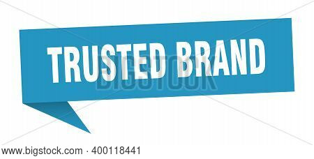 Trusted Brand Speech Bubble. Trusted Brand Sign. Trusted Brand Banner