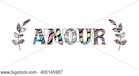 Cute Word Love Written In French Language With Two Decorative Brunches Isolated On White. Vector Ill