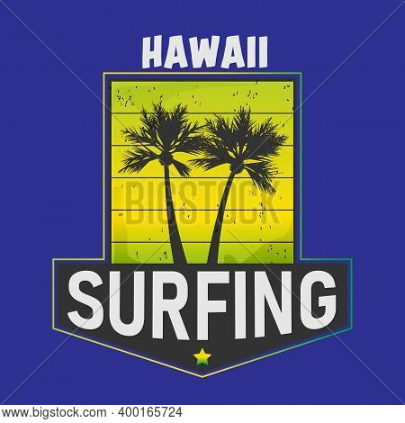 Hawaii Typography For T-shirt Print , Vector Illustration Surfing In Hawaii