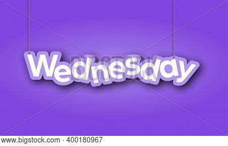 Wednesday. A Sign With The Name Of The Month Of The Year Hangs On The Ropes. Vector Illustration For