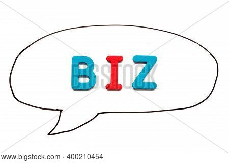 Alphabet Letter With Word Biz (abbreviation Of Business) In Black Line Hand Drawing As Bubble Speech