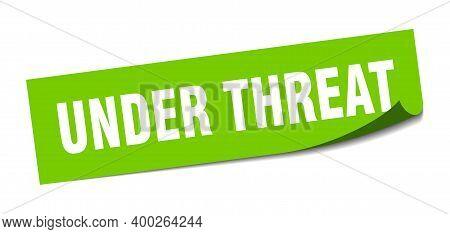 Under Threat Sticker. Under Threat Square Sign. Under Threat. Peeler