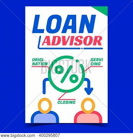 Loan Advisor Creative Promotion Banner Vector. Origination, Servicing And Closing, Loan Consultation
