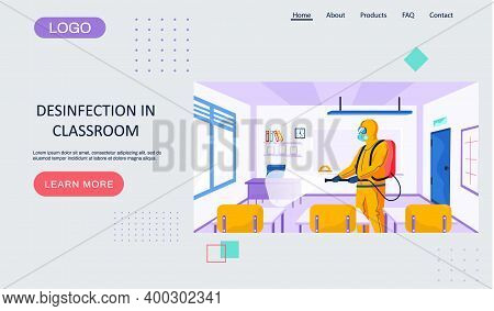 Desinfection In Class Room Landing Page Template With A Man Worker Of The Sanitary Service. Person I