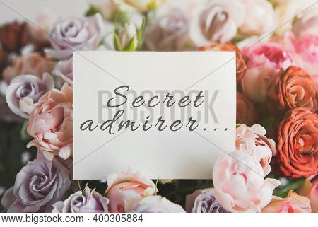 White Card For A Bouquet With The Inscription Secret Admirer In A Bright Beautiful Bouquet Of Flower