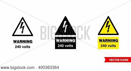Warning 240 Volts Icon Of 3 Types Color, Black And White, Outline. Isolated Vector Sign Symbol.