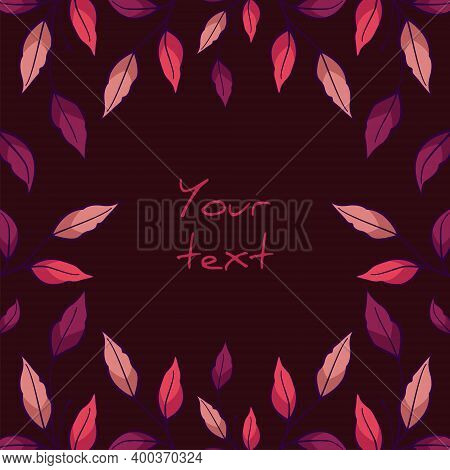 Square Foliate Postcard; Frame With Pink And Purple Leaves; Design For Greeting Cards, Invitations,