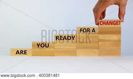 Ready For Change Symbol. Wooden Blocks With Words 'you Are Ready For A Change'. Male Hand. Beautiful