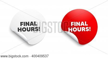 Final Hours Sale. Round Sticker With Offer Message. Special Offer Price Sign. Advertising Discounts
