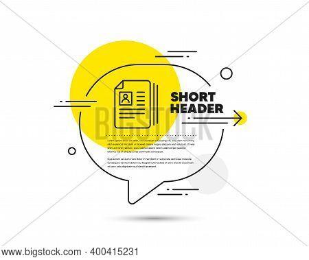 Business Recruitment Line Icon. Speech Bubble Vector Concept. Cv Documents Or Portfolio Sign. Cv Doc