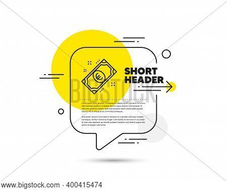 Euro Money Line Icon. Speech Bubble Vector Concept. Payment Method Sign. Eur Symbol. Euro Money Line