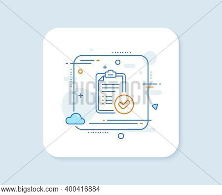 Approved Report Line Icon. Abstract Square Vector Button. Accepted Document Sign. Verification Symbo
