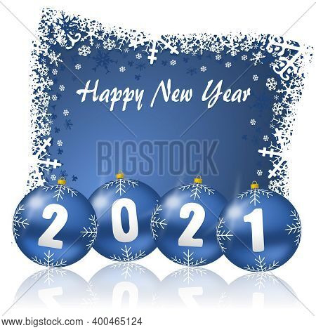 Happy New Year 2021 Illustration With 4 Blue Glossy Christmas Balls And Snowflakes