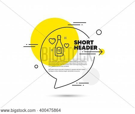 Love Champagne Line Icon. Speech Bubble Vector Concept. Wedding Drink Sign. Couple Relationships Sym