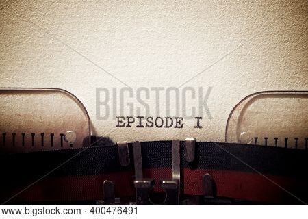 Episode I phrase written with a typewriter.