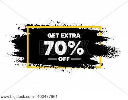 Get Extra 70 Percent Off Sale. Paint Brush Stroke In Frame. Discount Offer Price Sign. Special Offer
