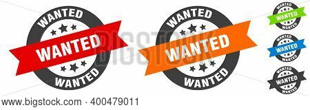 Wanted Stamp. Wanted Round Ribbon Sticker. Tag