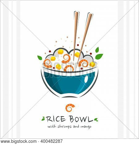 Rice Bowl With Shrimps And Mango. Healthy Food Design Template. Illustration With Chopstick And Poke