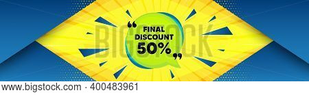 Final Discount Banner. Abstract Background With Offer Message. Sale Sticker Bubble. Coupon Tag Icon.